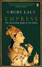 Empress: The Astonishing Reign of Nur Jahan