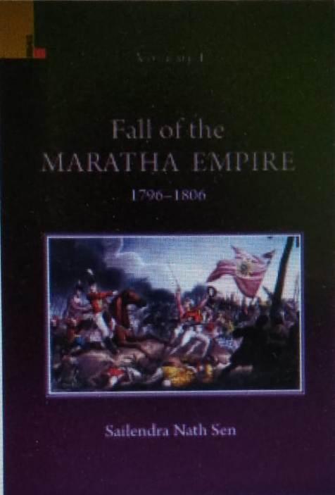 Fall of the Maratha Empire Volume I (1796–1806)