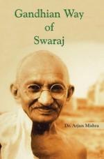 Gandhian Way of Swaraj