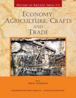 History of Ancient India: Volume VII: Economy: Agr…