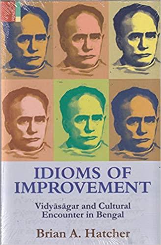 Idioms Of Improvement: Vidyasagar and Cultural Enc…