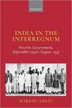 India and the Interregnum: Interim Government, Sep…