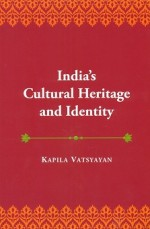 India's cultural heritage and identity and other e…