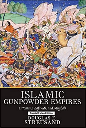 Islamic Gunpowder Empires: Ottomans, Safavids, and…