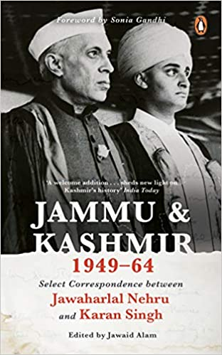 Jammu and Kashmir 1949-1964: Select Correspondence…