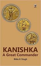 Kanishka: A Great Commander