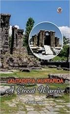 Lalitaditya Muktapida: A Great Warrior