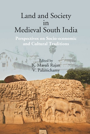 Land and Society in Medieval South India: Perspect…