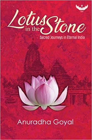 Lotus in the Stone: Sacred Journeys in Eternal Ind…