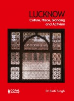 Lucknow: Culture, Place, Branding and Activism