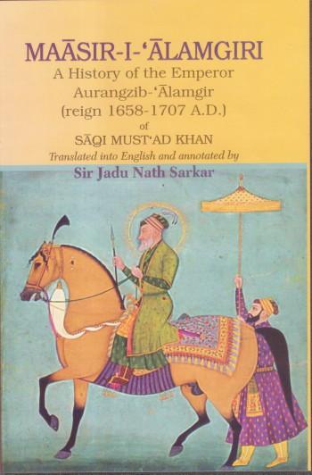 Maasir-I-Alamgiri: A History of the Emperor Aurang…