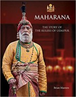 Maharana: The Story of the Rulers of Udaipur
