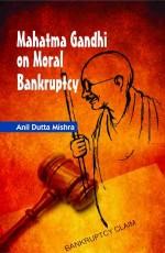 Mahatma Gandhi on Moral Bankruptcy
