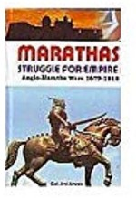 Marathas: Struggle for Empire:  Anglo Maratha Wars…