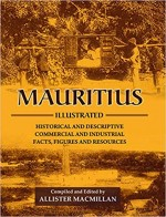 Mauritius Illustrated: Historical and Descriptive;…