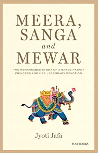 Meera, Sanga and Mewar: The Remarkable Story of a …