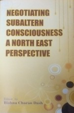Negotiating Subaltern Consciousness: A Northeast P…
