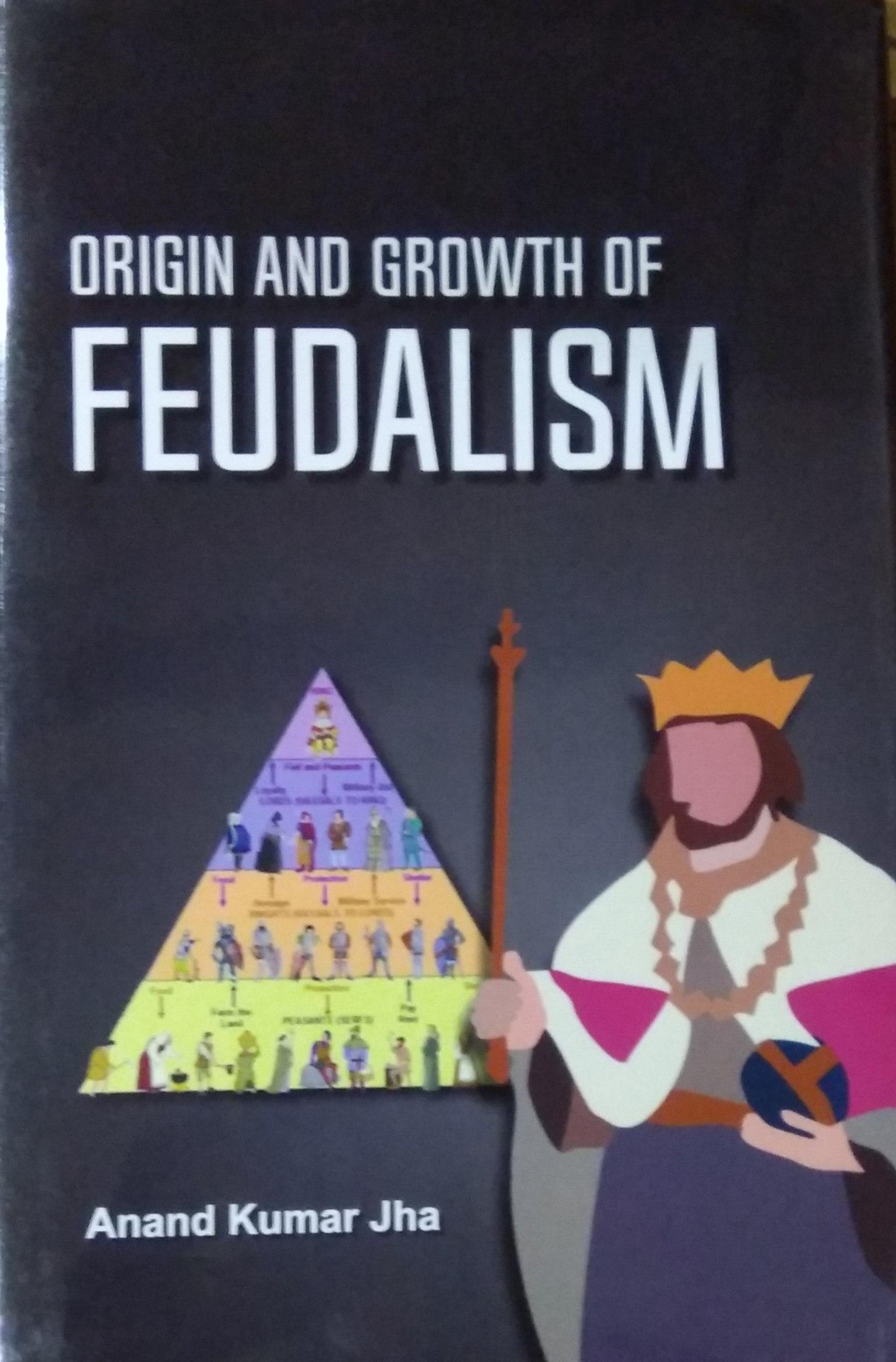Origin and Growth of Feudalism