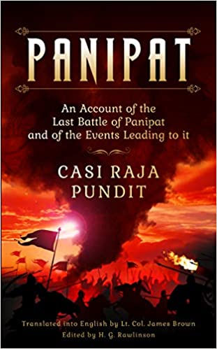 Panipat: An Account of the Last Battle of Panipat …