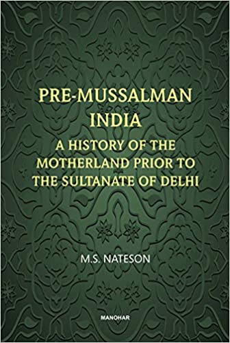 Pre- Mussalman India: A History of the Motherland …
