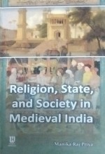 Religion, State and Society in Medieval India