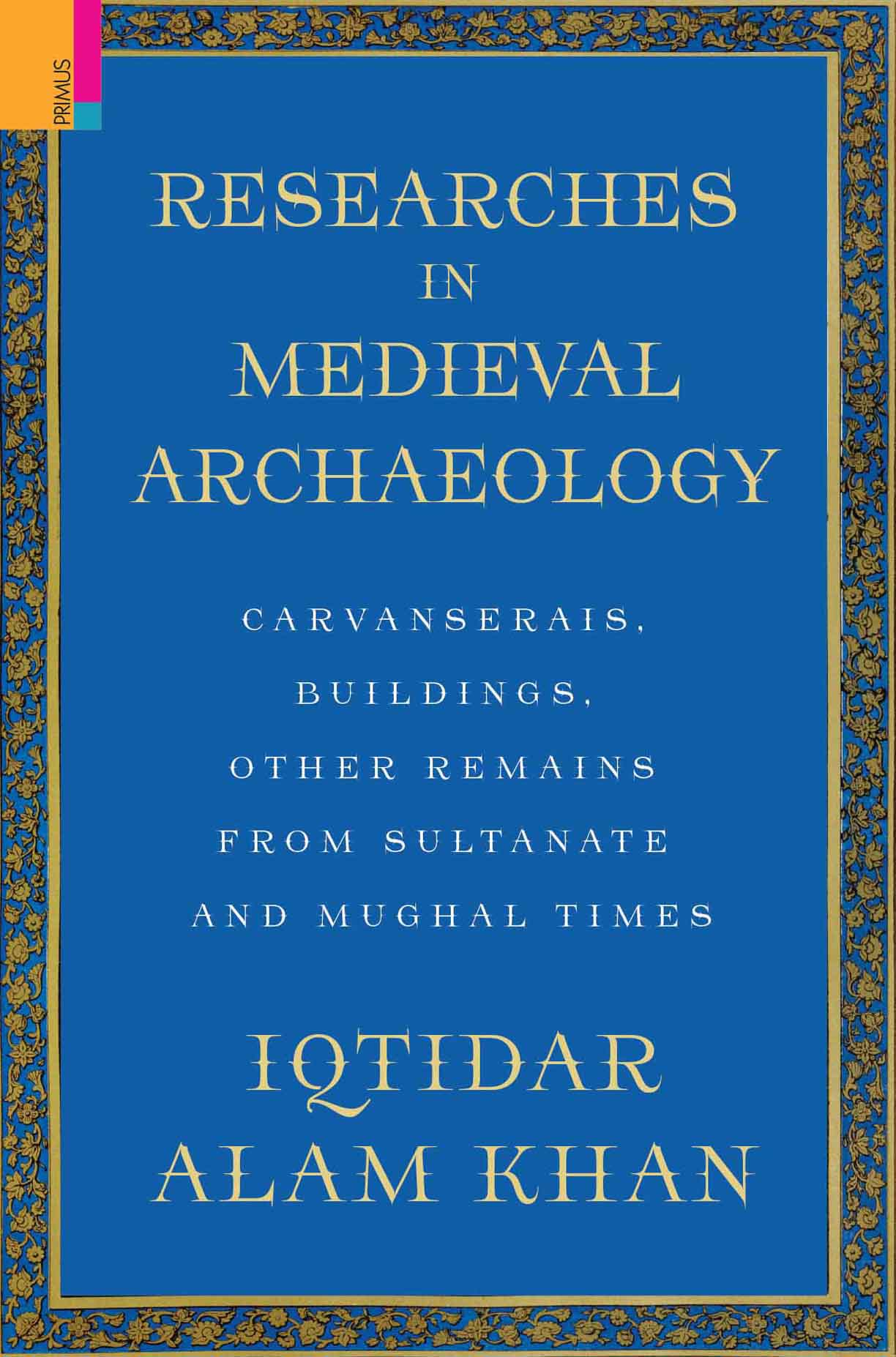 Researches in Medieval Archaeology: Carvanserais, …