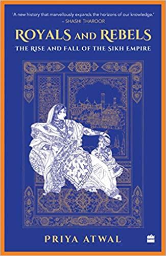 Royals and Rebels: The Rise and Fall of the Sikh E…