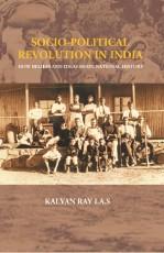 Socio-Political Revolution In India: How Beliefs A…