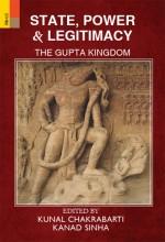State, Power & Legitimacy: The Gupta Kingdom