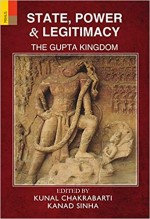 State, Power and Legitimacy: The Gupta Kingdom