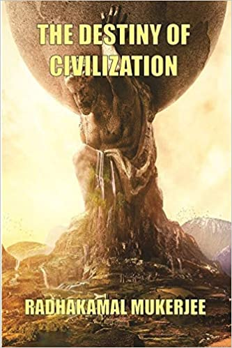 The Destiny of Civilization (Hardback)