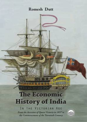 The Economic History of India in the Victorian Age…