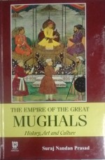 The Empire of the Great Mughals: History, Art and …