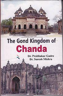 The Gond Kingdom of Chanda