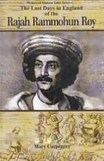 The Last Days in England of the Rajah Rammohun Roy