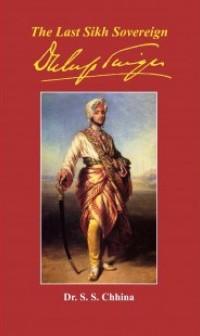 The Last Sikh Sovereign Duleep Singh