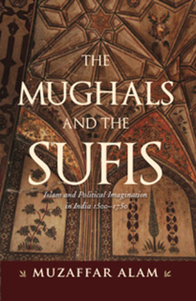 The Mughals and the Sufis: Islam and Political Ima…