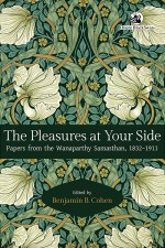 The Pleasures at Your Side : Papers from the Wanap…