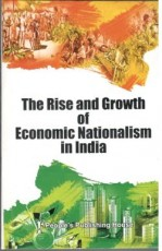 The Rise and Growth of Economic Nationalism in Ind…