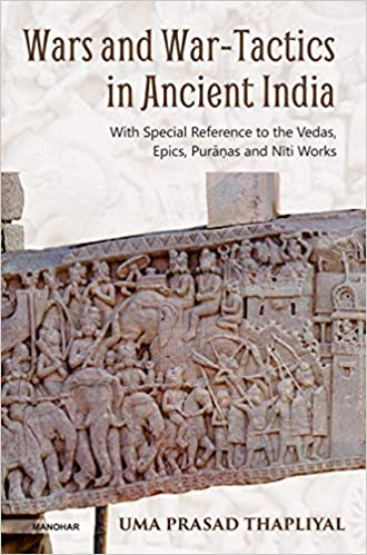 Wars and War-Tactics in Ancient India: With Specia…