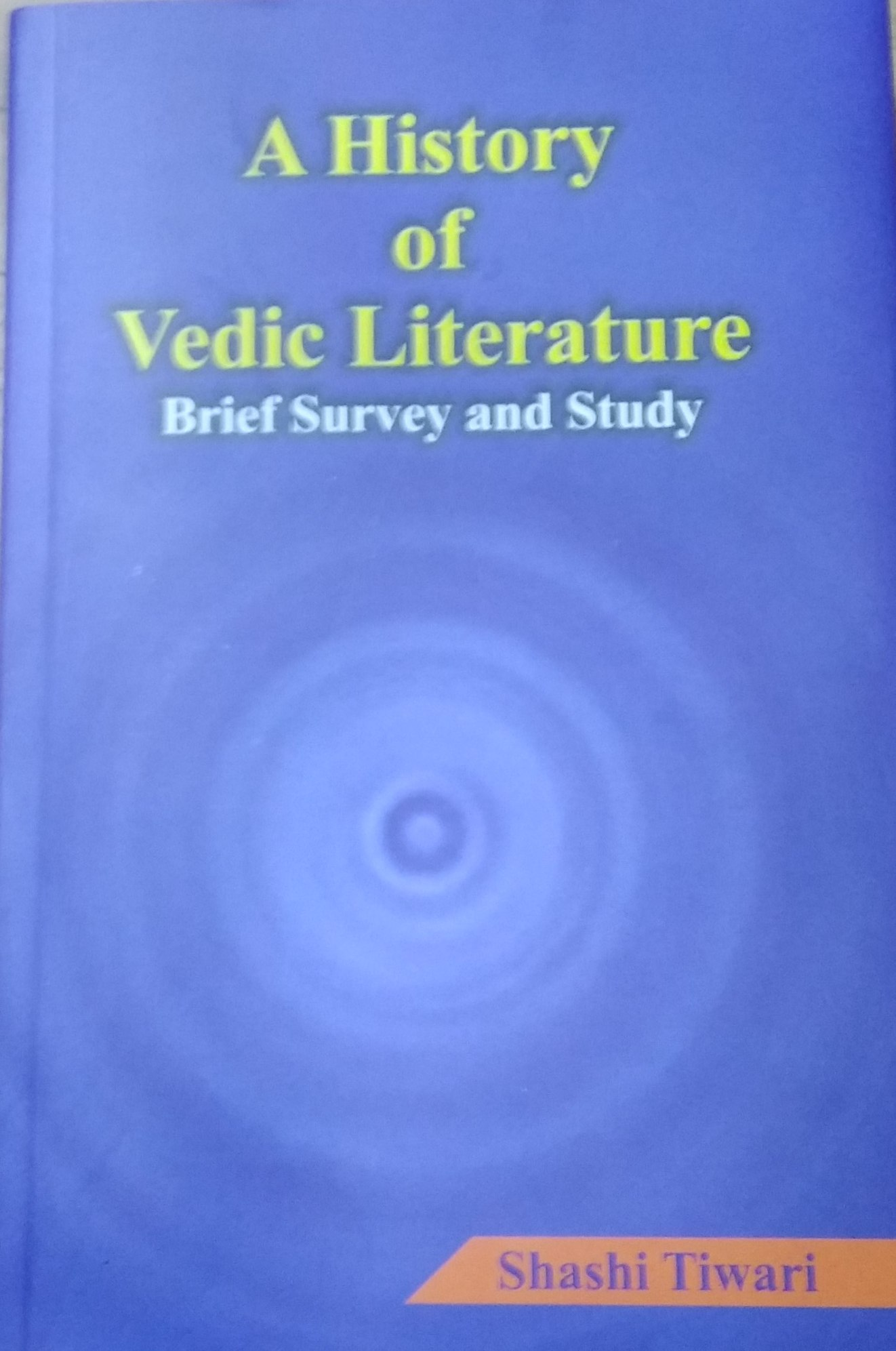 A History of Vedic Literature: Brief Survey and St…