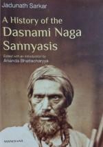 A History of the Dasnami Naga Sannyasis