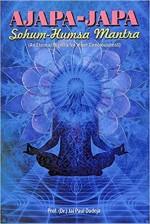 Ajapa-Japa Sohum-Humsa Mantra: An Eternal Mantra f…