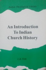 An Introduction to Indian Church History (Revised …