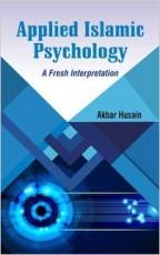 Applied Islamic Psychology: A Fresh Interpretation