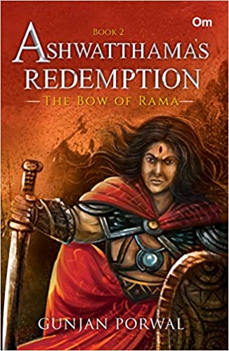 Ashwatthama's Redemption: The Bow of Rama Book 2