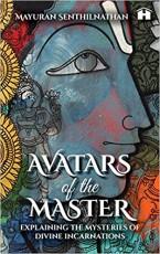 Avatars of the Master: Explaining the Mysteries of…