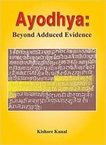 Ayodhya: Beyond Adduced Evidence