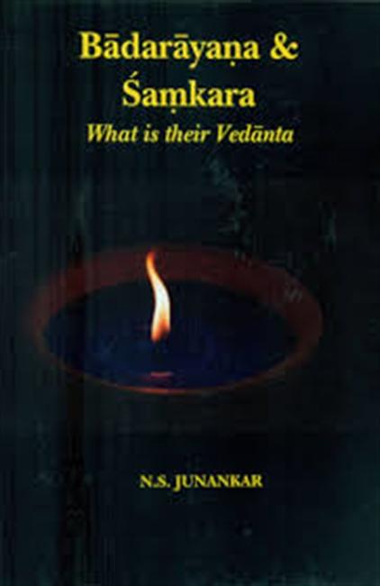 Badarayana & Samkara: What is their Vedanta