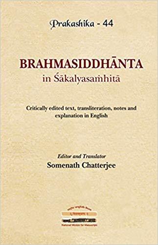 Brahmasiddhanta in Sakalyasamhita: Critically edit…